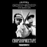 Chop Shop Mixtape