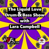The Liquid Love Drum & Bass Show with Lara Campbell - 17th July 2018
