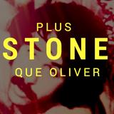 Plus Stone que Oliver (part2)