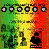 Classic Hits and Vital Vinyls 1 Reggae Mix Oridjinal Selekta 45 tunes in 54 minutes