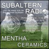 Mentha + Special Guest: Ceramics - Subaltern Radio 19/01/2017 SUB FM