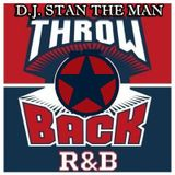 D.J. STAN THE MAN THROWBACK AND R&B MIX