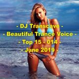 ►► DJ Transcave - Beautiful Trance Voice Top 15 (2019) - 014 - June 2019 ◄◄