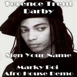 Terence Trent Darby - Sign Your Name (Marky Boi Afro House Demo)