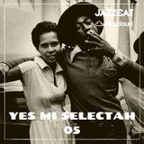 Yes mi selectah 05