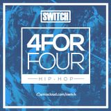 Switch | 4ForFour | The Hip-Hop Mix