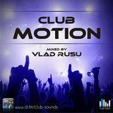 Vlad Rusu  -  Club Motion 173 on DI.FM  - 18-Nov-2014