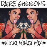 Daire Gibbons - #NICKI MINAJ# (THE QUEEN MIX)