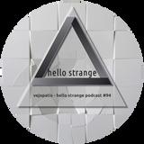 vejopatis - hello strange podcast #94