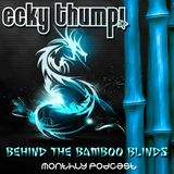Ecky Thump!- Behind the Bamboo Blinds #004