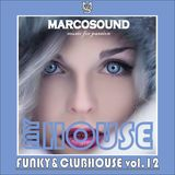 """""""MY HOUSE"""" - FUNKY&CLUBHOUSE vol. 12 - 07 january 2019"""