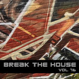 Break The House Vol. 76 - #CLUB #FUTURE #ELECTRO #YOUBOY