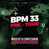 BPM 33 - Pre Tour