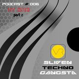 Sliven Techno Gangsta™ ~ Podcast # 006 (06 January 2013) (Live New Year 2013 Part 2)