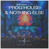 HeartBeatz presents | PROG'HOUSE & NOTHING ELSE