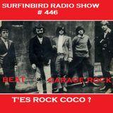 SURFINBIRD RADIO SHOW # 446 T'ES ROCK COCO ?