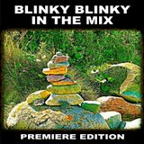 Blinky Blinky In The Mix - Premiere Edition