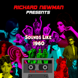 Richard Newman Presents Sounds Like 1960
