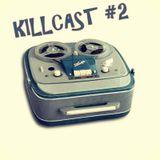 DA FUNKILLAZ - killcast #2