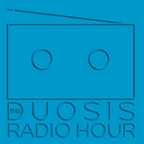 The Duosis Radio Hour 055