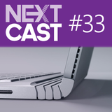 NextCast 33: Novos devices da Microsoft