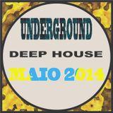 UNDERGROUND - DEEP HOUSE - BY DJ HELIO COSTA - MAIO 2014