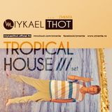 Miykael Thot aka ZMENTA - Tropical House