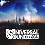 Mike Saint-Jules pres. Universal Soundz 604