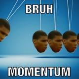 bruh momentum mix