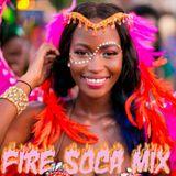 FIRE SOCA 2019 MIXED FEB 14TH 2019 (valentines day MIX)
