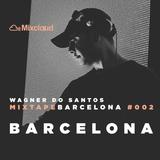 Mixtape Barcelona #002 / Dj Wagner Do Santos - Fiesta de Barcelona