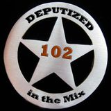 Deputized in the mix 102