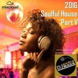 Soulful House Mix - Part V