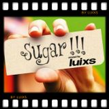djluixs - Sugar !!!