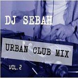 Dj SeBAH - Urban Club Mix Vol.2 (Notting Hill Carnival Special)