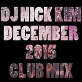DJ Nick Kim - December 2015 Live club mix