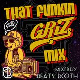 Beats Booth - That Funkin GRiZ Mix