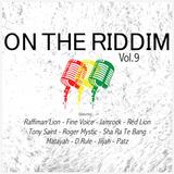 On The Riddim vol 9 (ej rams records 2017) Mixed By SELEKTA MELLOJAH FANATIC OF RIDDIM