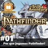 [PodKeepers] #01 - Na trilha da Aventura: Por que Jogamos Pathfinder?