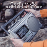 Ced's Mix86 - The Don't Believe the Hype Session