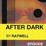 After Dark Episode 3