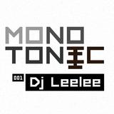 MONOTONIC MIX 001 - Dj Leelee