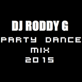Dj Roddy G - 2015 Dance Party Mix
