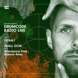 DCR461 – Drumcode Radio Live - Shall Ocin live from Mandarine Park, Buenos Aires