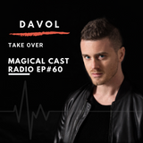 MAGICAL CAST EPISODE #60 - Davol Take Over