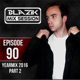 DJ Blazik Mix Session #90 (Yearmix 2016 - Part 2) (26.12.2016)