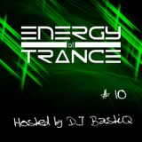 Energy of Trance - hosted by DJ BastiQ - EoTrance #10