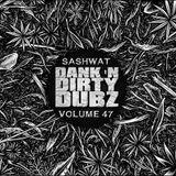 DJ Sashwat - Dank 'N' Dirty Dubz (Volume 47)
