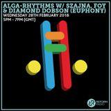 Alga-Rhythms w/ Szajna, FOY & Diamond Dobson (Euphony) 28th February 2018