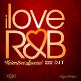 ILoveRnB Valentines Mix - @TARIQDJT